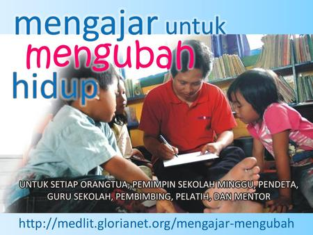 buku Edisi Asli Bahasa Inggris Judul: Teaching to Change Lives Penulis: Howard Hendricks Penerbit: Multnomah.