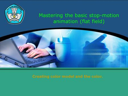 Mastering the basic stop-motion animation (flat field) Creating color model and the color.