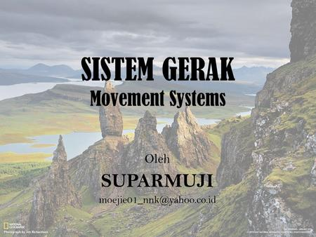 SISTEM GERAK Movement Systems
