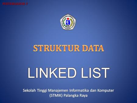 STRUKTUR DATA LINKED LIST
