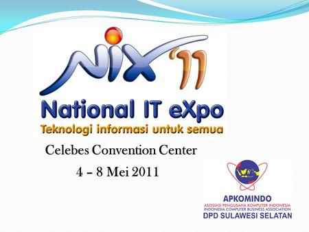 Celebes Convention Center 4 – 8 Mei 2011