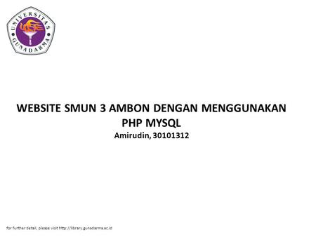 WEBSITE SMUN 3 AMBON DENGAN MENGGUNAKAN PHP MYSQL Amirudin, 30101312 for further detail, please visit