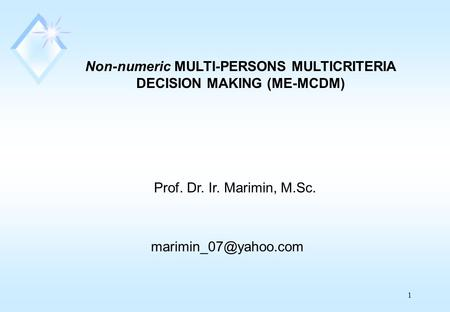 Non-numeric MULTI-PERSONS MULTICRITERIA DECISION MAKING (ME-MCDM)