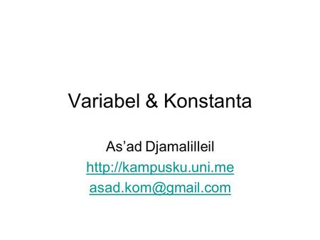 Variabel & Konstanta As'ad Djamalilleil
