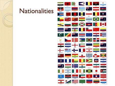 Nationalities.