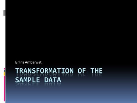 TRANSFORMATION OF THE SAMPLE DATA
