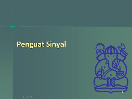 Penguat Sinyal.