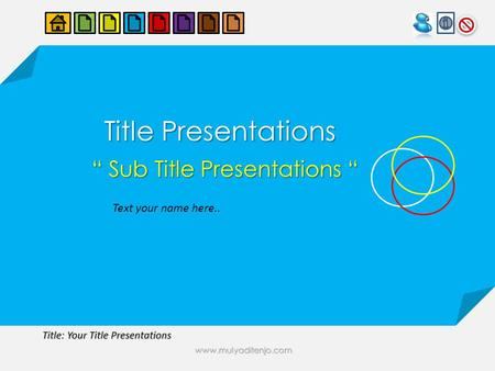 "www.mulyaditenjo.com Title: Your Title Presentations Title Presentations "" Sub Title Presentations "" Text your name here.."