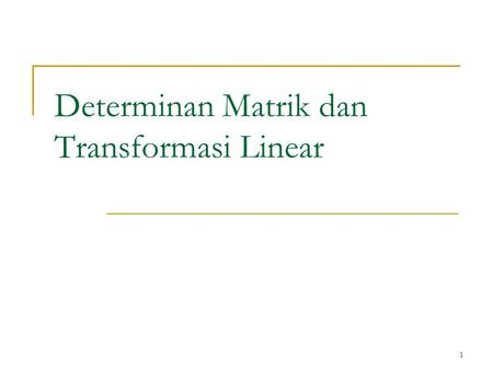 Determinan Matrik dan Transformasi Linear