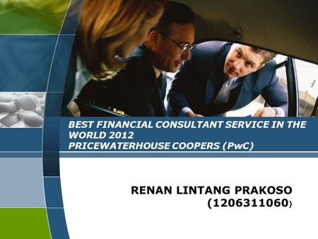 LOGO BEST FINANCIAL CONSULTANT SERVICE IN THE WORLD 2012 PRICEWATERHOUSE COOPERS (PwC) RENAN LINTANG PRAKOSO (1206311060 )
