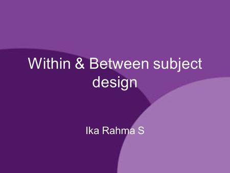 Within & Between subject design