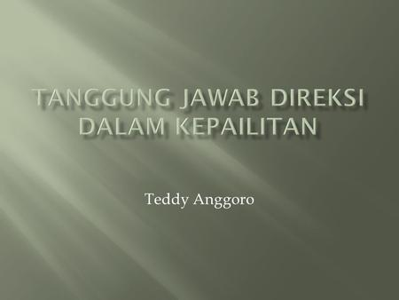 Teddy Anggoro.  Artificial Person;  Legal Entity;  Separate Legal Personality;  Limited Liability.