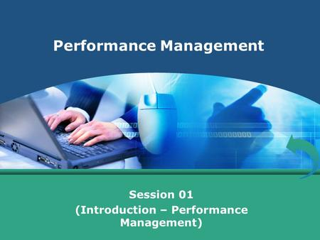 Performance Management Session 01 (Introduction – Performance Management)