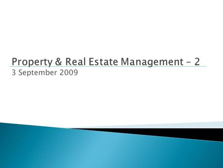 Property & Real Estate Management – 2 3 September 2009