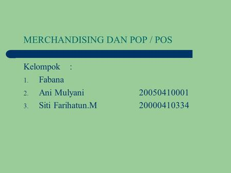 MERCHANDISING DAN POP / POS