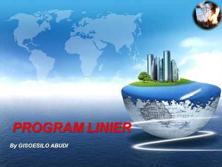 PROGRAM LINIER By GISOESILO ABUDI.