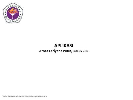 APLIKASI Arnas Feriyana Putra, 30107266 for further detail, please visit