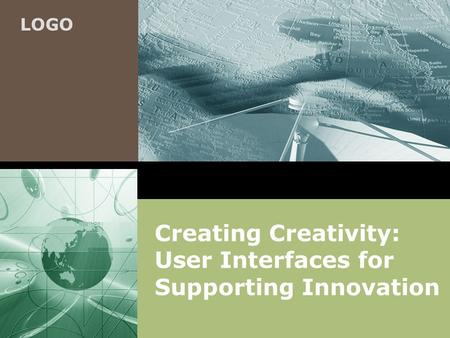 LOGO Creating Creativity: User Interfaces for Supporting Innovation.