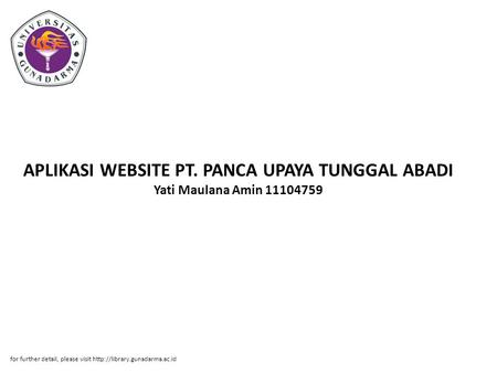 APLIKASI WEBSITE PT. PANCA UPAYA TUNGGAL ABADI Yati Maulana Amin 11104759 for further detail, please visit