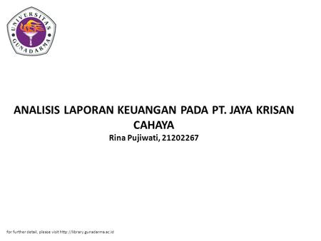 ANALISIS LAPORAN KEUANGAN PADA PT. JAYA KRISAN CAHAYA Rina Pujiwati, 21202267 for further detail, please visit