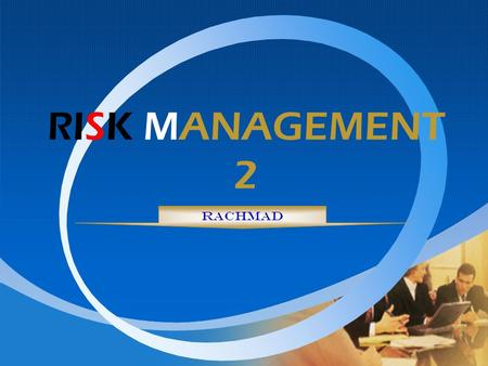 RISK MANAGEMENT 2 Rachmad.