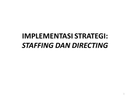 IMPLEMENTASI STRATEGI: STAFFING DAN DIRECTING