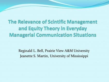 Reginald L. Bell, Prairie View A&M University Jeanette S. Martin, University of Mississippi.