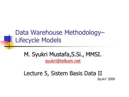 Data Warehouse Methodology– Lifecycle Models