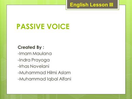 PASSIVE VOICE English Lesson III