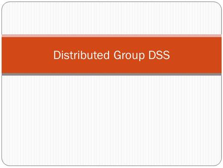Distributed Group DSS.