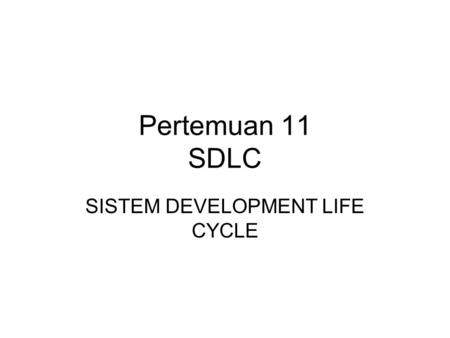 SISTEM DEVELOPMENT LIFE CYCLE