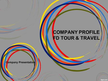 COMPANY PROFILE FD TOUR & TRAVEL Company Presentation.
