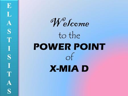Welcome to the POWER POINT of X-MIA D T = F A e = ∆L Lo E = T = F. Lo e A ∆L.