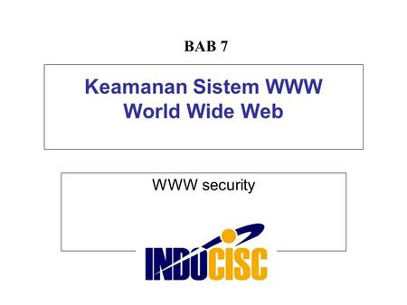 Keamanan Sistem WWW World Wide Web WWW security BAB 7.