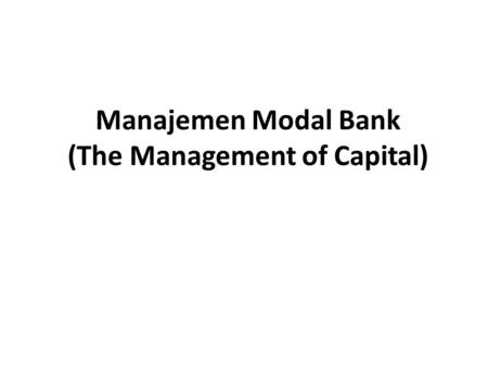 Manajemen Modal Bank (The Management of Capital).
