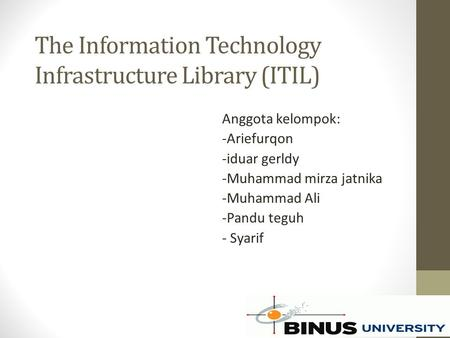 The Information Technology Infrastructure Library (ITIL)