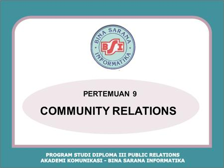 PERTEMUAN 9 COMMUNITY RELATIONS.