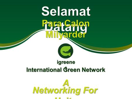IGREE NET Marketing Plant Health & Wealth International Green Network Success With Us.