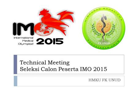 Technical Meeting Seleksi Calon Peserta IMO 2015 HMKU FK UNUD.