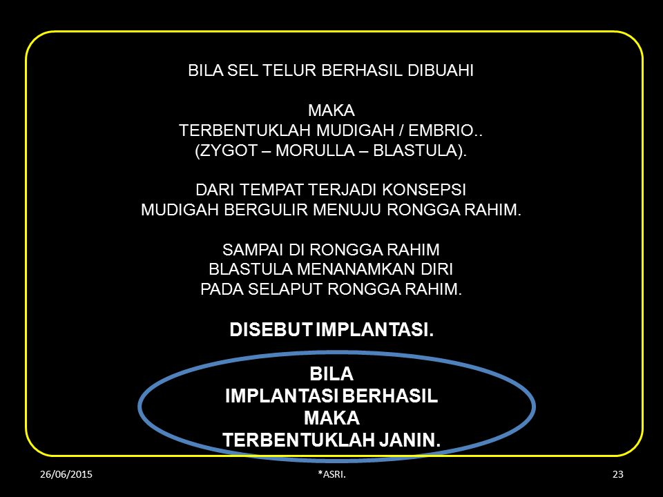 BILA SEL TELUR BERHASIL DIBUAHI MAKA TERBENTUKLAH MUDIGAH / EMBRIO..