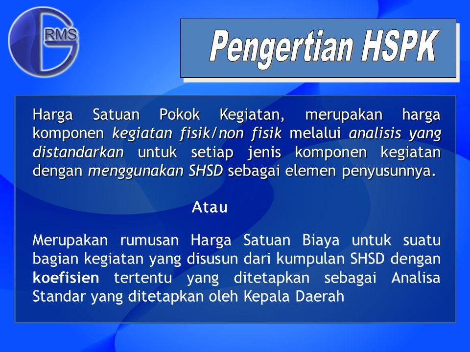 Penyusunan HSPK dilakukan, yaitu : Observasi Pendahuluan, pengamatan langsung ke lapangan; Penyusunan Format Standar Teknis Konstruksi, mencakup : bidang pekerjaan, jenis pekerjaan, jenis kegiatan.