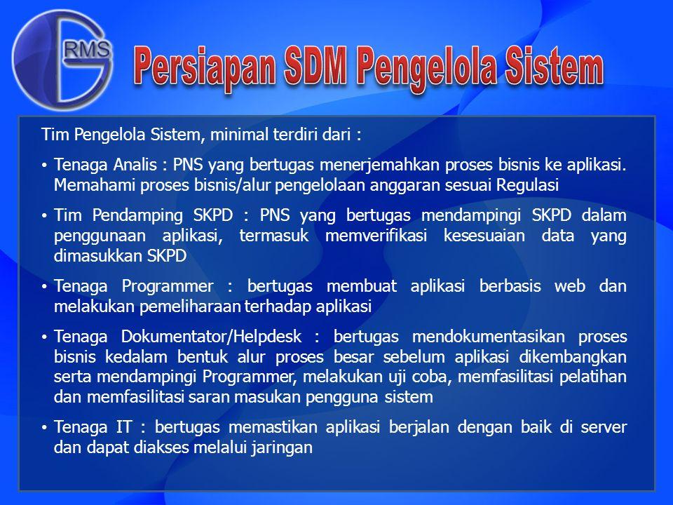 Pembentukan Tim Entri SKPD di masing-masing Kuasa Pengguna Anggaran (KPA) SKPD yang bertugas untuk melakukan entri pada sistem.