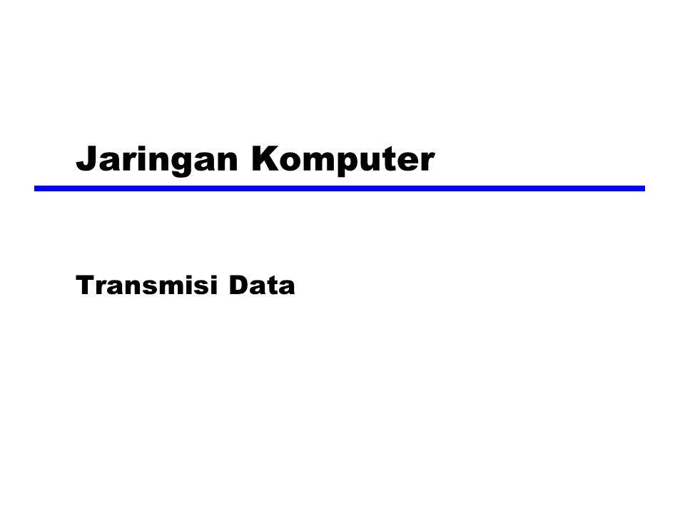 Terminologi (1) zTransmitter zReceiver zMedia Transmisi yGuided media xContoh; twisted pair, serat optik yUnguided media xContoh; udara, air, ruang hampa