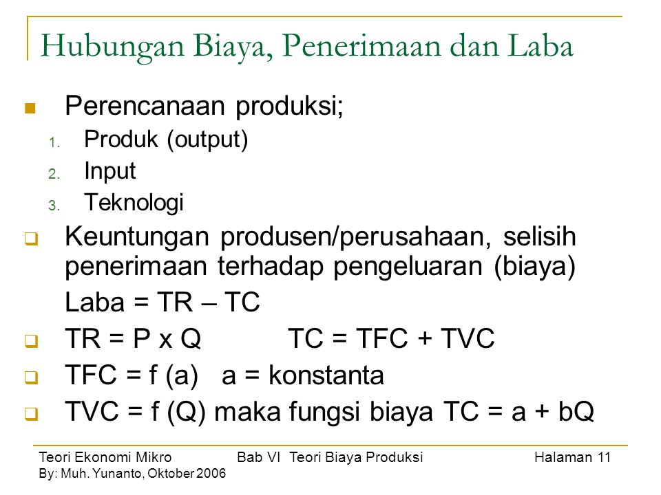 Teori Ekonomi Mikro Bab VI Teori Biaya Produksi Halaman 12 By: Muh.
