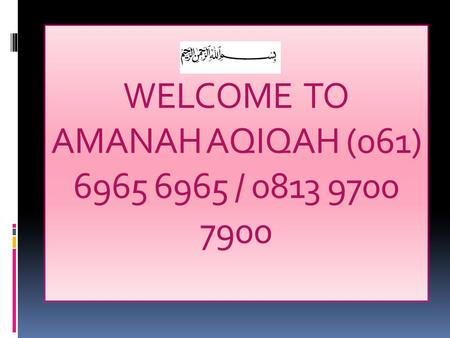 WELCOME TO AMANAH AQIQAH (061) 6965 6965 / 0813 9700 7900.