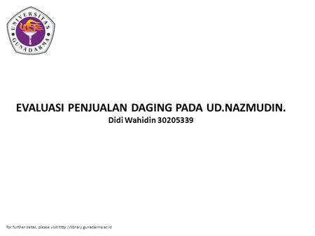 EVALUASI PENJUALAN DAGING PADA UD.NAZMUDIN. Didi Wahidin 30205339 for further detail, please visit