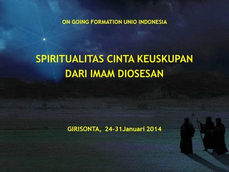 ON GOING FORMATION UNIO INDONESIA SPIRITUALITAS CINTA KEUSKUPAN