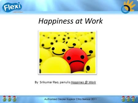 Happiness at Work By  Srikumar Rao, penulis Happines @ Work.