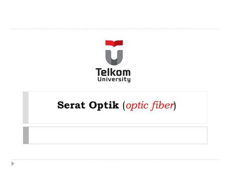 Serat Optik (optic fiber)