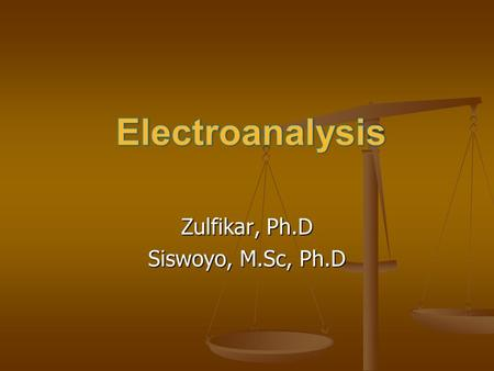 Zulfikar, Ph.D Siswoyo, M.Sc, Ph.D